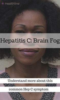 Mental fogginess is a symptom most likely to occur in patients with advanced hepatitis c. Learn more about what these symptoms may indicate and how to best deal with it.