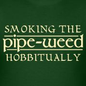 "J. R. R. Tolkien, author of ""The Hobbit"" and the ""Lord of the Rings"" trilogy must have enjoyed a wee' bit of the cannabis from time to time. Gandalf described ""pipe-weed"" thusly: ""You might find that smoke blown out cleared your mind of shadows within. Anyway, it gives patience, to listen to error without anger."" Sounds like marijuana to me!!"