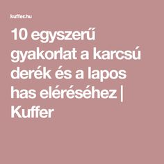10 egyszerű gyakorlat a karcsú derék és a lapos has eléréséhez | Kuffer Sport, Deporte, Sports