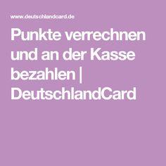 Punkte verrechnen und an der Kasse bezahlen | DeutschlandCard