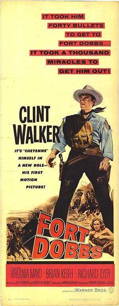 FORT DOBBS (1958) - Clint Walker - Virginia Mayo - Brian Keith - Richard Eyer - Directed by Gordon Douglas - Warner Bros. - Movie Poster.