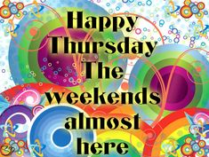 Good morning, and yes very happy anf thankful for another day of life. And weekend almost here and Ima go cheer my bebe. Happy Thursday Images, Thursday Greetings, Happy Thursday Quotes, Thursday Pictures, Thursday Humor, Thankful Thursday, Happy Quotes, It's Thursday, Life Quotes