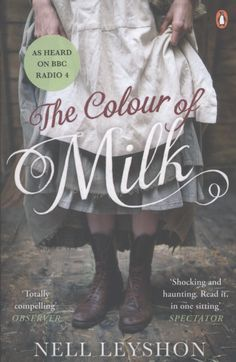 The Colour of Milk.  1831. 15-year-old Mary begins the difficult task of telling her story. Mary leads a harsh life working on her father's farm. In the summer she is sent to work for the local vicar's invalid wife, where the reasons why she must record the truth of what happens to her are gradually revealed.