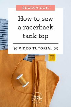 Learn how to sew a knit racerback tank top in this step-by-step video tutorial. No serger required! Summer Tank Tops, Top Videos, Learn To Sew, Racerback Tank Top, Crafting, Sewing, Pattern, Stitching