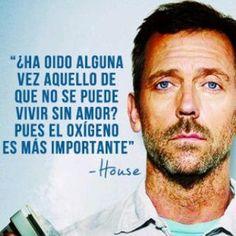 Dr. House....IDOLO!!!!