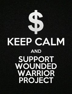 Support WOUNDED WARRIOR PROJECT....