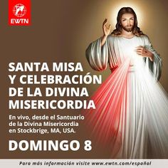 MARIA MADRE CELESTIAL: EWTN MISA DE LA DIVINA MISERICORDIA