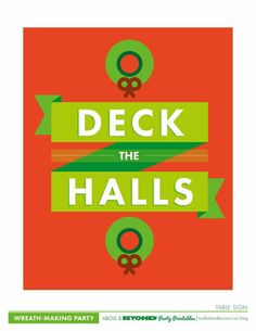 Add festive flair with our free party printables. The Decking the Halls collection includes a flag bunting (banner) for your wreath-making room, swizzle flags to add to cocktails or cupcakes (just glue to a toothpick), table cards, signs, and wraps for your drink cups.