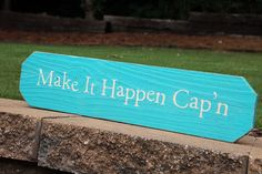 ⚓Make it Happen Cap'n! Painted Wood Signs, Custom Wood Signs, Boathouse, Personalized Signs, Custom Paint, Painting On Wood, Wood Art, Sailor, Sweet Home