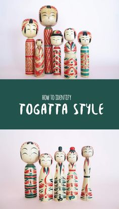 A guide to identify Togatta style,  a common strain amongst traditional kokeshi dolls. In English and in French.