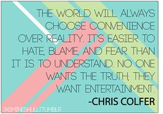 Chris Colfer Quotes-that is so true for people at my school. Why can't they just stop hating?