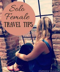 Solo Female Travel Tips! Although I kinda doubt I'll ever go on a vacation alone..