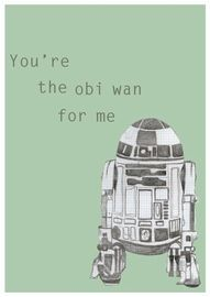 """You're the Obi Wan for me"" - Star Wars valentine"