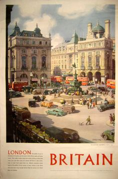 Britain Piccadilly Circle Leonard Squirell, 1954 - original vintage London Britain poster by Leonard Squirell. Vintage London, Vintage Ads, Vintage Advertisements, Posters Uk, Railway Posters, London Poster, British Travel, Travel Ads, Advertising Poster
