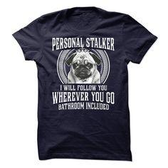 Pug! Personal Stalker! T Shirt, Hoodie, Sweatshirt