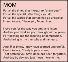 For Dorothy R. The best mom to ever walk the planet. I love and miss you, Mom The Words, Thank You Mom Quotes, For My Mom Quotes, Best Mom Quotes, Thank You Mum, Quote For Mother, Poems For Mom, Beautiful Mother Quotes, Prayers For My Mother
