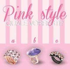Oggi vi sentite pink style? ... Quale di questi anelli Rebecca è più candy?