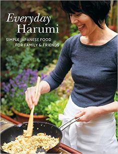 Everyday Harumi: Simple Japanese food for family and friends: Amazon.co.uk: Harumi Kurihara: 9781840917437: Books