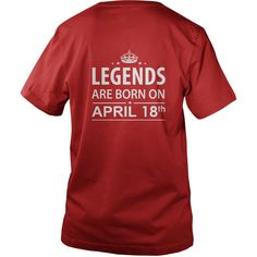 Birthday April 18 copy  legends are born in TShirt Hoodie Shirt VNeck Shirt Sweat Shirt for womens and Men ,birthday, queens Birthday April 18 copy I LOVE MY HUSBAND ,WIFE