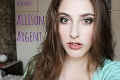 Teen Wolf Makeup Tutorial: Allison Argent