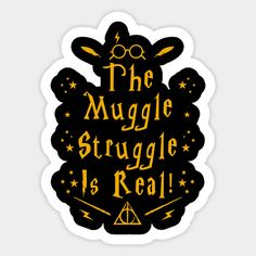 Shop The Muggle Struggle Is Real harry potter stickers designed by TeeUniverse as well as other harry potter merchandise at TeePublic. Stickers Harry Potter, Funny Harry Potter Shirts, Harry Potter Theme, Tumblr Stickers, Cool Stickers, Printable Stickers, Planner Stickers, Imprimibles Harry Potter, Homemade Stickers