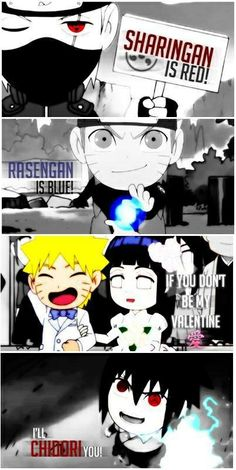 "Sharingan is red, rasengan is blue, be my valentine, or I'll chidori you. Naruto ""valentines day"" rhyme..."