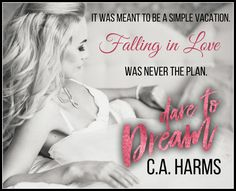 Dare to Dream by C A Harms