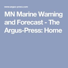 MN Marine Warning and Forecast - The Argus-Press: Home