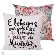 CAPA DE ALMOFADA CULTIVE SEUS SONHOS - A BOBAGEM MAIS IMPORTANTE