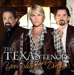 You Should Dream-  The Texas Tenors