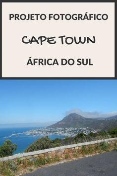 Projeto Fotográfico: Minha Cidade Preferida - Cape Town (África do Sul) - Juny Pelo Mundo Dica de viagem para o seu roteiro pela Garden Route / Rota Jardim, Cidade do Cabo / Cape Town