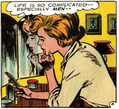 Comic Girls Say. Life is so complicated.especially men Comic Girls Say. Comics Love, Bd Comics, Comics Girls, Romance Comics, Comic Books Art, Comic Art, Book Art, Background Cool, Pop Art Vintage