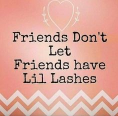 Friends don't let Friends have little lashes! That's why they share their secrets! #lashes #lashpop #lashgrowthserum #pamper