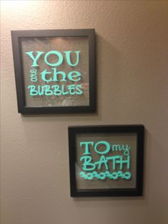 """You are the bubbles to my bath"" silhouette vinyl project"