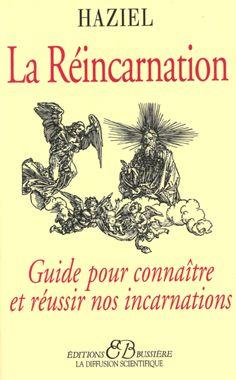 LA REINCARNATION - Guide pour connaître et réussir nos Incarnations - Editions Bussière Pour la première fois, sont réunies, dans ce livre, les hypothèses traditionnelles et les découvertes récentes, concernant la Réincarnation.