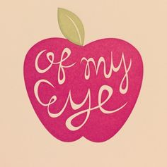 Apple of my eye - by Sugar Paper Fancy Writing, In Writing, Daily Quotes, Best Quotes, Life Quotes, Apple Quotes, Apple Tattoo, Word Up, Speak The Truth