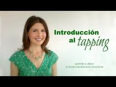 ¿Qué es el tapping? Video Tutorial en ESPAÑOL (completo) - YouTube