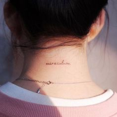 """Miraculum"" tattoo on the back of the neck. A miraculous occurrence can be providential or heaven-sent, or just peculiarly fortunate and appropriate. In any event, as the word suggests, it has the character of a miracle."
