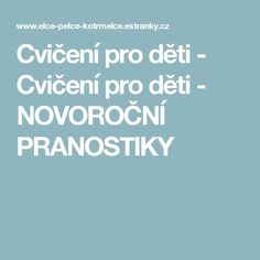 Cvičení pro děti - Cvičení pro děti - NOVOROČNÍ PRANOSTIKY Preschool, How To Plan, Projects, Kid Garden, Nursery Rhymes, Kindergarten, Day Care, Preschools, Kindergarten Center Management
