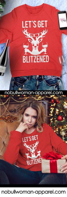 Love this for #christmas Parties! LET'S GET BLITZENED Sweatshirt by NoBull Woman Apparel, $24.95. Click here to buy https://nobullwoman-apparel.com/collections/holiday/products/lets-get-blitzened-christmas-sweatshirt-crew-neck-wine-version-pick-red-or-black