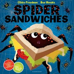 Spider Sandwiches - Claire Freedman & Sue Hendra. Publishing October '13
