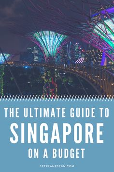 The Ultimate Guide to Singapore on a Budget