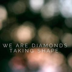 We are Diamonds taking shape.  Song:  Adventure of a Lifetime by @coldplay  #lightworkernation #weare