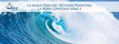 La nuova Onda del Network Marketing La prima compagnia Wave 4 #WaveCompany IL MONDO DELLA COMUNICAZIONE HA SUBITO UNA VERA RIVOLUZIONE. Oggi sono in tanti ad usare questi strumenti, ma spesso manca l'esperienza sul campo, la Scuola del Network Marketing, e tutto si riduce nel rincorrere l'ultimo business del momento. http://www.wavecompany.net/it/