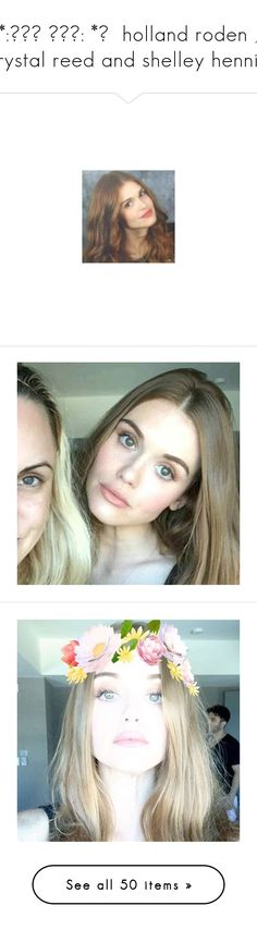 """""""*:・゚✧ ✧゚・: *ヽ  holland roden , crystal reed and shelley hennig"""" by cstaways ❤ liked on Polyvore featuring holland roden, hair, teen wolf, people, holland, girls, home, home decor, crystal reed and photos"""