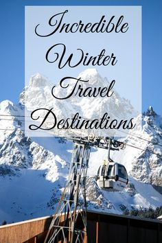 You don't have to go far to find great seasonal escapes. To inspire you, today I bring you A Lady in London's 12 incredible winter travel destinations.