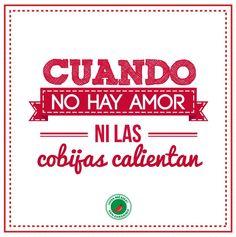 Cuando no hay amor, ni las cobijas calientan.