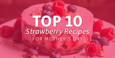 Celebrate Mother's Day and strawberry season with a delicious plant-based recipe this weekend. Recreate your mom's (or your mom's mom's) favorite recipe.