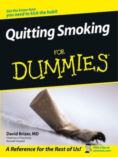 Quitting Smoking For Dummies by David Brizer, M.D.