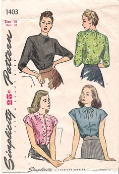 Simplicity Sewing Pattern #1403 @1945 - The blouse is fitted with tucks at front waistline, dart tucks at back waistline and darts at front